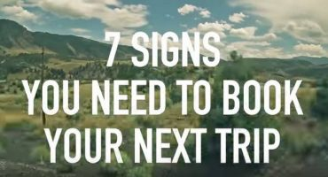 7 signs you need to book your next trip
